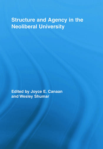 Structure and Agency in the Neoliberal University book cover