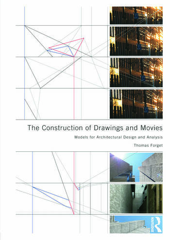 The Construction of Drawings and Movies Models for Architectural Design and Analysis book cover