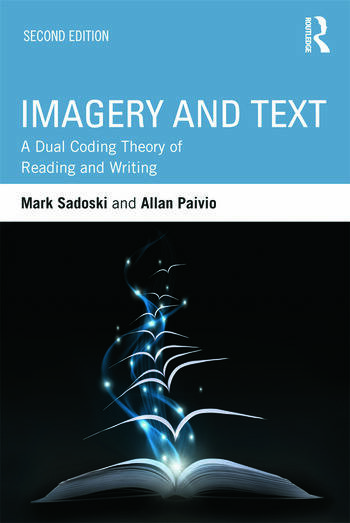 Imagery and Text A Dual Coding Theory of Reading and Writing book cover