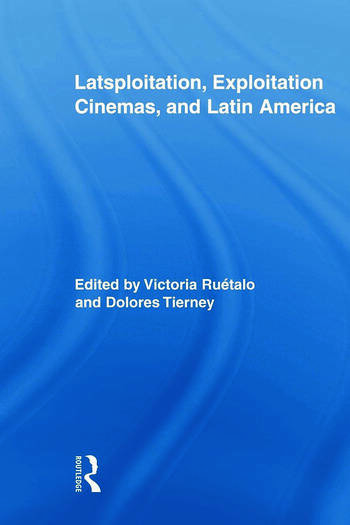 Latsploitation, Exploitation Cinemas, and Latin America book cover
