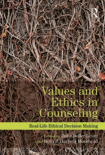 Values and Ethics in Counseling Real-Life Ethical Decision Making book cover