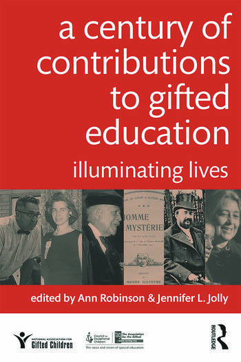 A Century of Contributions to Gifted Education Illuminating Lives book cover