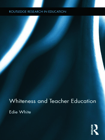 Whiteness and Teacher Education book cover