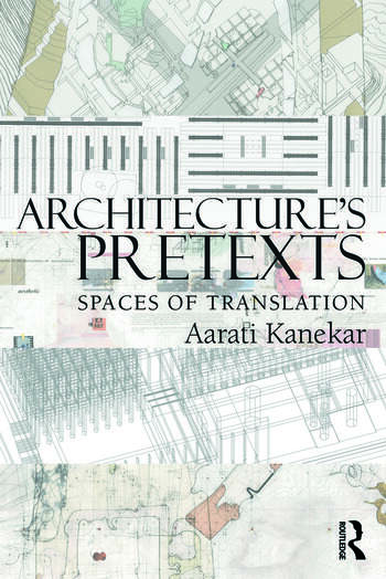 Architecture's Pretexts Spaces of Translation book cover