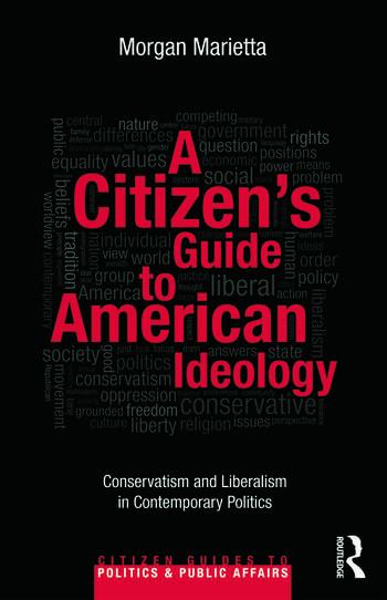 A Citizen's Guide to American Ideology Conservatism and Liberalism in Contemporary Politics book cover