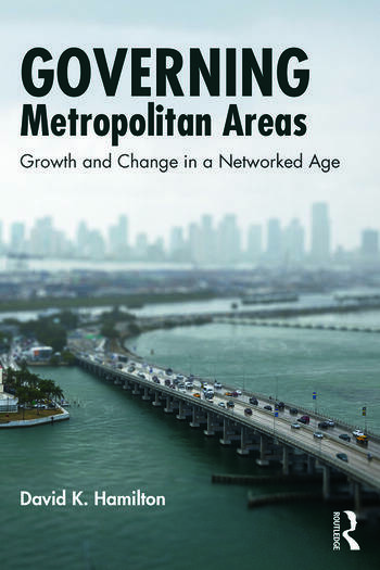 Governing Metropolitan Areas Growth and Change in a Networked Age book cover