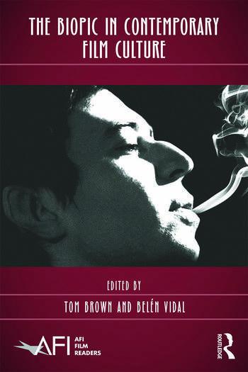 The Biopic in Contemporary Film Culture book cover