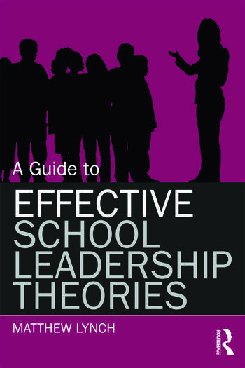A Guide to Effective School Leadership Theories book cover