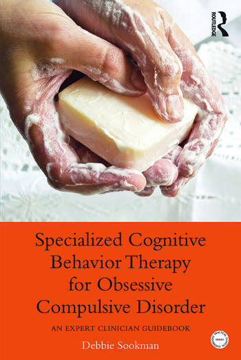 Specialized Cognitive Behavior Therapy for Obsessive Compulsive Disorder An Expert Clinician Guidebook book cover