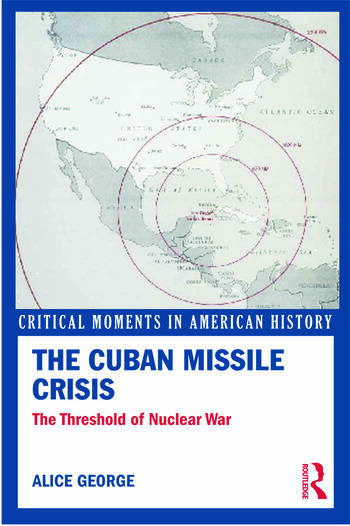 The Cuban Missile Crisis The Threshold of Nuclear War book cover
