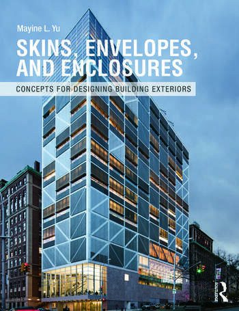 Skins, Envelopes, and Enclosures Concepts for Designing Building Exteriors book cover