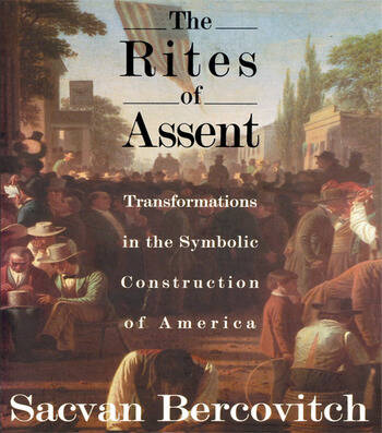 The Rites of Assent Transformations in the Symbolic Construction of America book cover