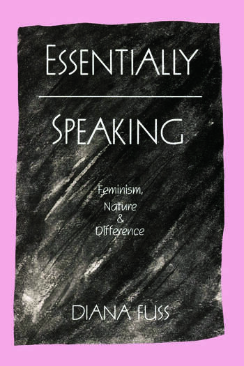 Essentially Speaking Feminism, Nature and Difference book cover