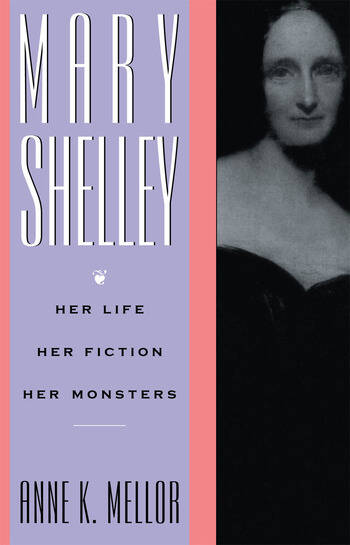 Mary Shelley Her Life, Her Fiction, Her Monsters book cover