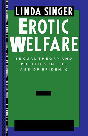 Erotic Welfare Sexual Theory and Politics in the Age of Epidemic book cover