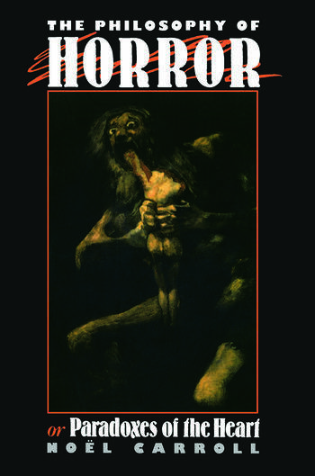 The Philosophy of Horror Or, Paradoxes of the Heart book cover