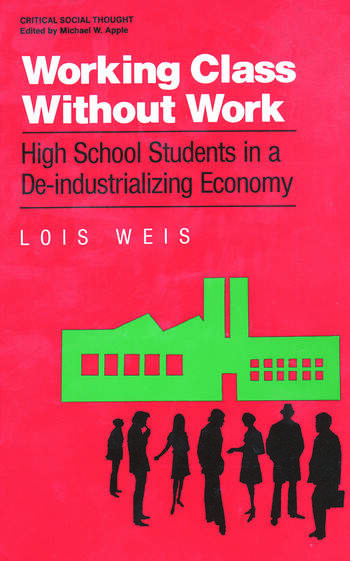 Working Class Without Work High School Students in A De-Industrializing Economy book cover