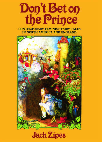 Don't Bet on the Prince Contemporary Feminist Fairy Tales in North America and England book cover