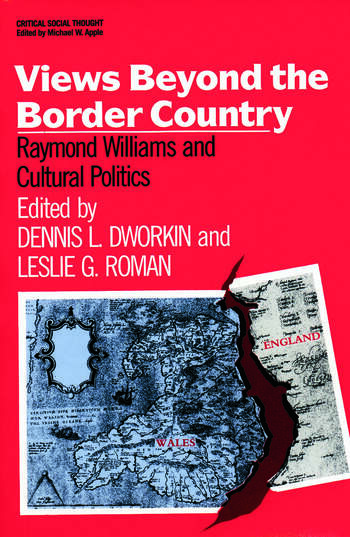 Views Beyond the Border Country Raymond Williams and Cultural Politics book cover