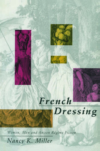 French Dressing Women, Men, and Fiction in the Ancien Regime book cover