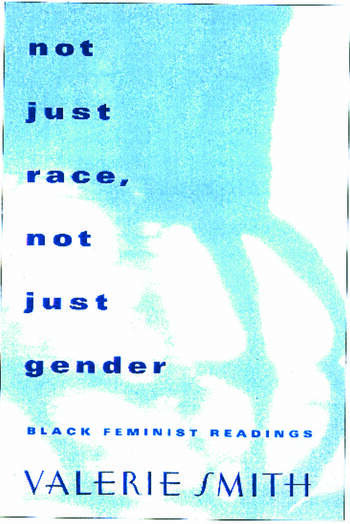 Not Just Race, Not Just Gender Black Feminist Readings book cover