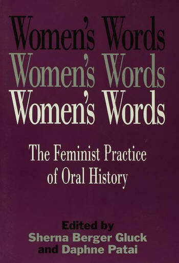 Women's Words The Feminist Practice of Oral History book cover