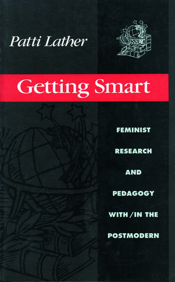 Getting Smart Feminist Research and Pedagogy within/in the Postmodern book cover