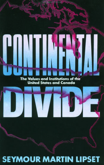 Continental Divide The Values and Institutions of the United States and Canada book cover
