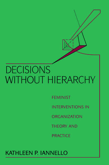 Decisions Without Hierarchy Feminist Interventions in Organization Theory and Practice book cover