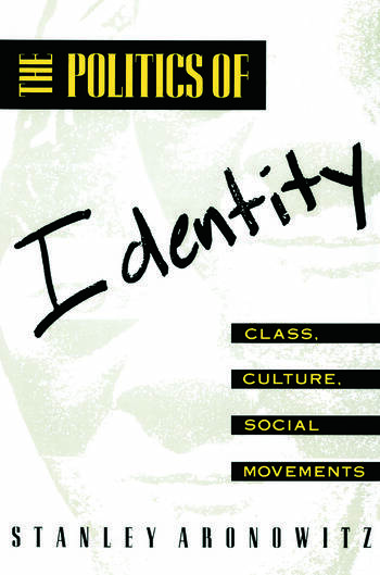 The Politics of Identity Class, Culture, Social Movements book cover