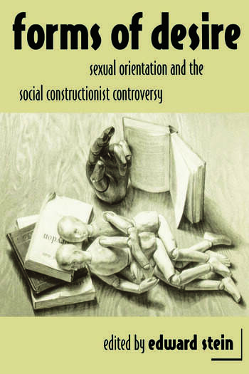 Forms of Desire Sexual Orientation and the Social Constructionist Controversy book cover