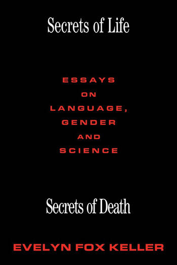 Secrets of Life, Secrets of Death Essays on Science and Culture book cover