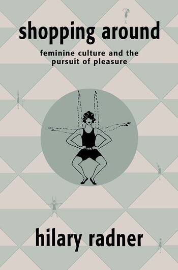 Shopping Around Feminine Culture and the Pursuit of Pleasure book cover