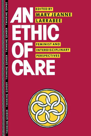 An Ethic of Care Feminist and Interdisciplinary Perspectives book cover