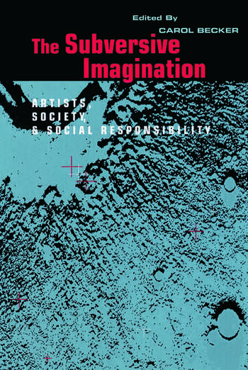 The Subversive Imagination The Artist, Society and Social Responsiblity book cover