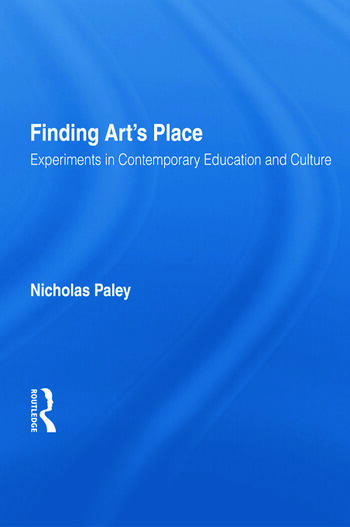 Finding Art's Place Experiments in Contemporary Education and Culture book cover