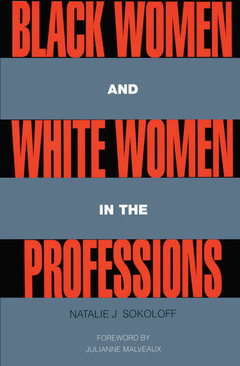 Black Women and White Women in the Professions Occupational Segregation by Race and Gender, 1960-1980 book cover