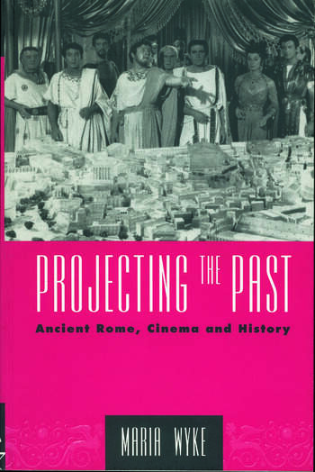 Projecting the Past Ancient Rome, Cinema and History book cover