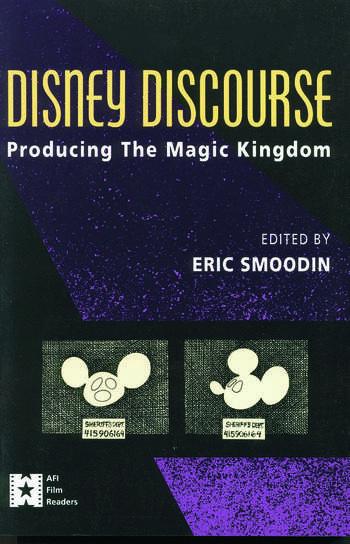 Disney Discourse Producing the Magic Kingdom book cover
