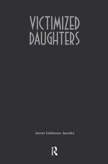 Victimized Daughters Incest and the Development of the Female Self book cover