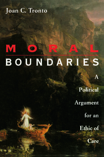 Moral Boundaries A Political Argument for an Ethic of Care book cover