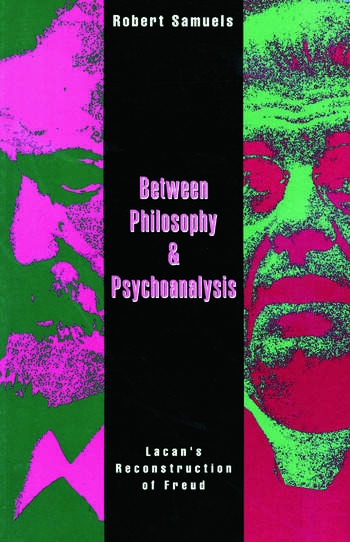 Between Philosophy and Psychoanalysis Lacan's Reconstruction of Freud book cover