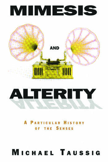 Mimesis and Alterity A Particular History of the Senses book cover