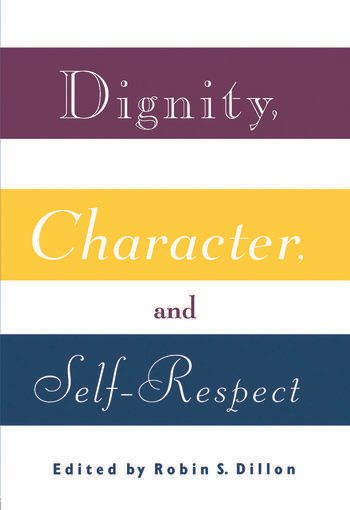 Dignity, Character and Self-Respect book cover