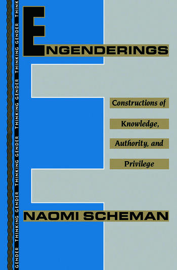 Engenderings Constructions of Knowledge, Authority, and Privilege book cover
