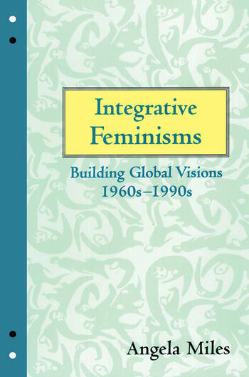 Integrative Feminisms Building Global Visions, 1960s-1990s book cover