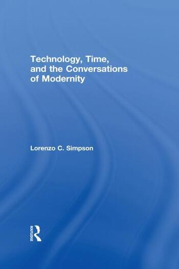 Technology, Time, and the Conversations of Modernity book cover