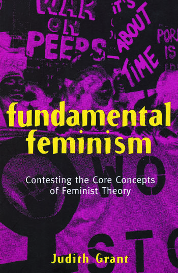 Fundamental Feminism Contesting the Core Concepts of Feminist Theory book cover