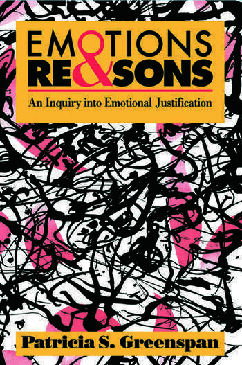 Emotions and Reasons An Inquiry into Emotional Justification book cover