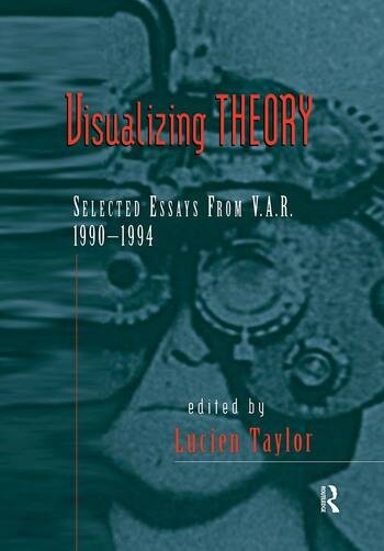 Visualizing Theory Selected Essays from V.A.R., 1990-1994 book cover